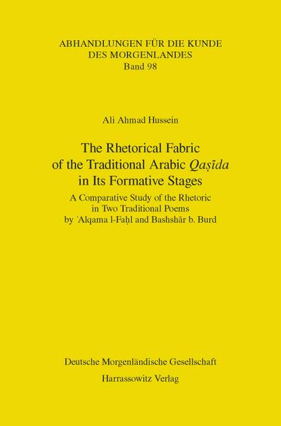 The Rhetorical Fabric of the Traditional Arabic Qasida in Its Formative Stages