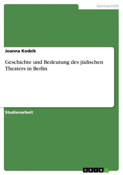 Geschichte und Bedeutung des jüdischen Theaters in Berlin