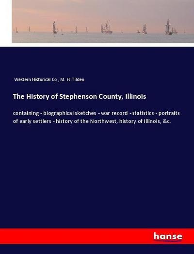 The History of Stephenson County, Illinois