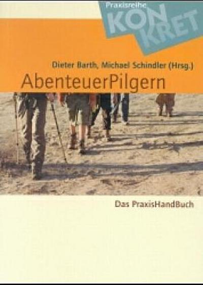 Abenteuerpilgern: Das Praxis-Handbuch
