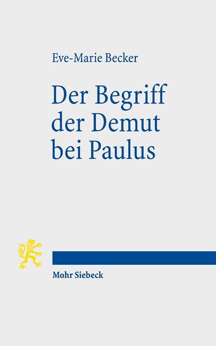 Der Begriff der Demut bei Paulus Eve-Marie Becker