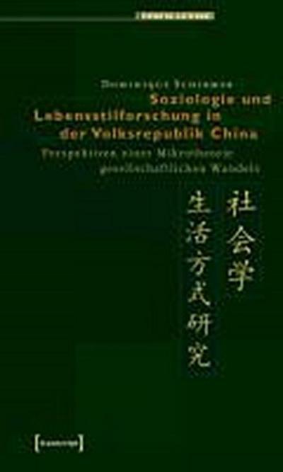 Soziologie und Lebensstilforschung in der Volksrepublik China: Perspektiven einer Mikrotheorie gesellschaftlichen Wandels