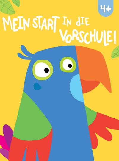 Mein Start in die Vorschule! 4+; Deutsch