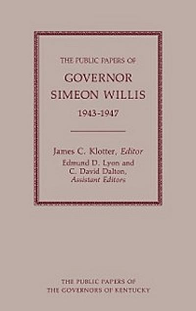 The Public Papers of Governor Simeon Willis, 1943-1947