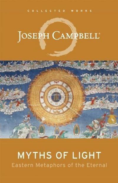 Myths of Light: Eastern Metaphors of the Eternal