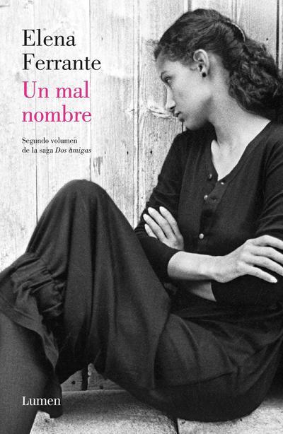 Un Mal Nombre (DOS Amigas #2) / The Story of a New Name: Neapolitan Novels #2