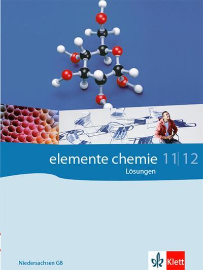 Elemente Chemie - Ausgabe Niedersachsen G8. Lösungsheft 11./12. Klasse