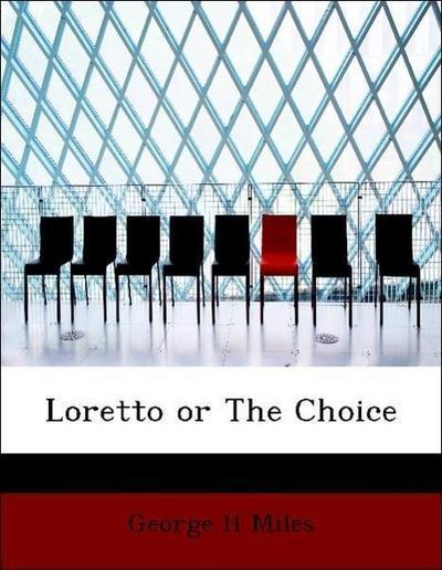Loretto or The Choice