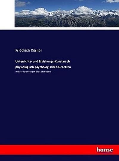 Unterrichts- und Erziehungs-Kunst nach physiologisch-psychologischen Gesetzen