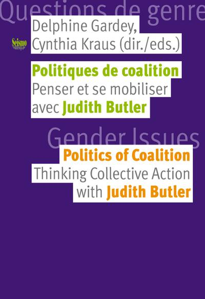 Politiques de coalition / Politics of Coalition: Penser et se mobiliser avec Judith Butler / Thinking Collective Action with Judith Butler (Questions de Genre)