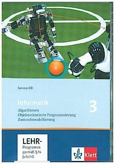 Informatik - Ausgabe für Bayern und Nordrhein-Westfalen / Algorithmen, Objektorientierte Programmierung, Zustandsmodellierung. Service-CD 10. Klasse