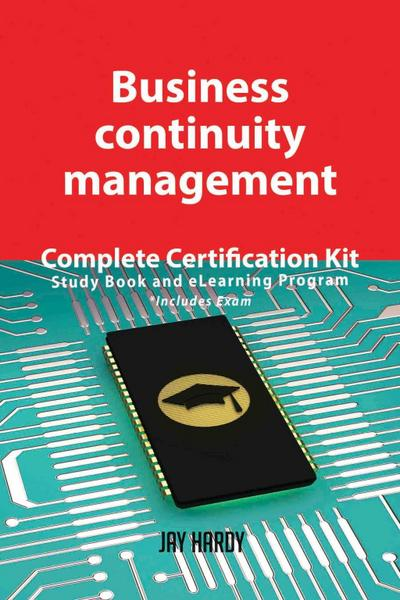 Business continuity management Complete Certification Kit - Study Book and eLearning Program