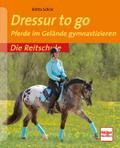 Dressur to go; Pferde im Gelände gymastiziere ...
