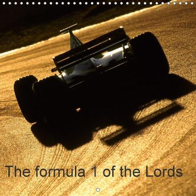 The formula 1 of the Lords (Wall Calendar 2018 300 × 300 mm Square)