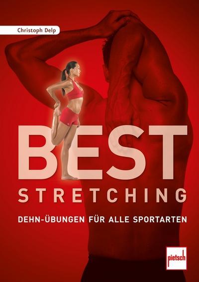 Best Stretching; Dehn-Übungen für alle Sportarten; Deutsch; 233 farb. Fotos