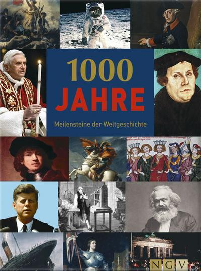 1000 Jahre - Meilensteine der Weltgeschichte