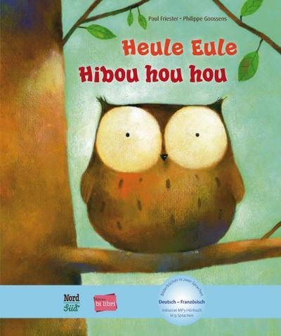 Heule Eule. Deutsch-Französisch