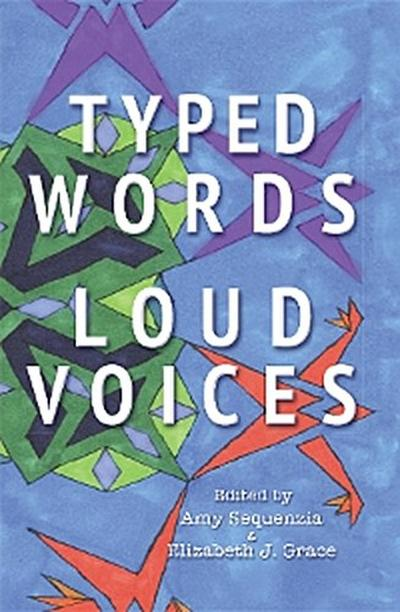 Typed Words, Loud Voices