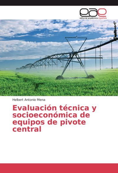 Evaluación técnica y socioeconómica de equipos de pivote central
