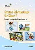 Kreative Schreibanlässe für Klasse 1 (CD-ROM)