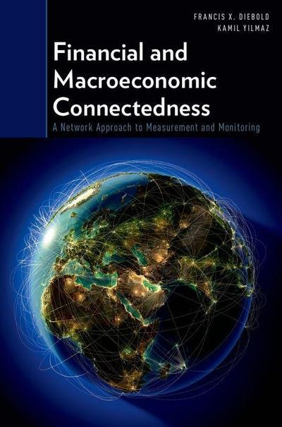 Financial and Macroeconomic Connectedness: A Network Approach to Measurement and Monitoring