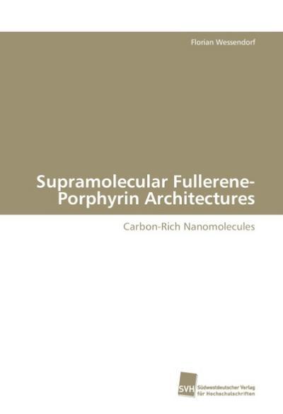 Supramolecular Fullerene-Porphyrin Architectures