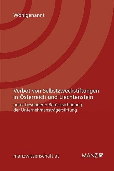 Verbot von Selbstzweckstiftungen in Österreich und Liechtenstein unter besonderer Berücksichtigung der Unternehmensträgerstiftung