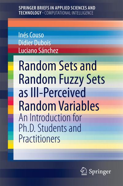 Random Sets and Random Fuzzy Sets as Ill-Perceived Random Variables