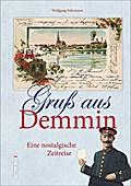 Gruß aus Demmin; Eine nostalgische Zeitreise; ...