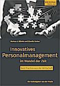 Innovatives Personalmanagement im Wandel der Zeit - Best Practice aus der Wirtschaft