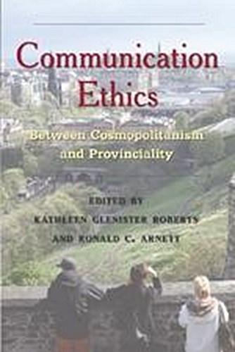 Communication Ethics Kathleen Glenister Roberts