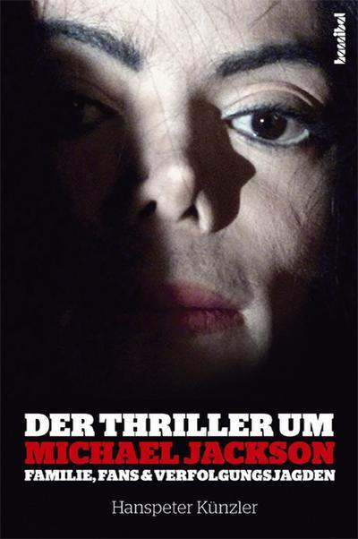Der Thriller um Michael Jackson; Familie, Fans & Verfolgungsjagden   ; Erscheint zum ersten Todestag von Michael Jackson; Deutsch; ca. 256 S., mit zahlreichen Fotos -