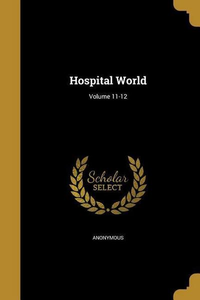 HOSPITAL WORLD VOLUME 11-12