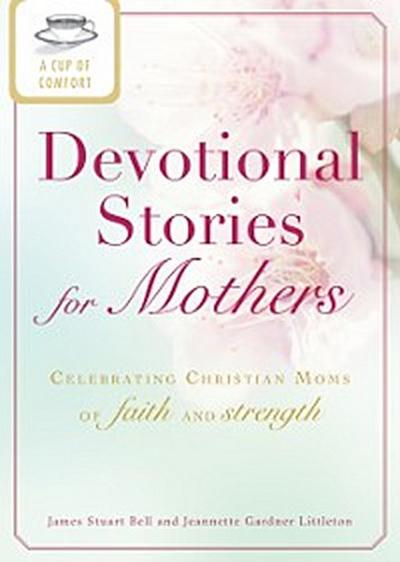 Cup of Comfort Devotional Stories for Mothers