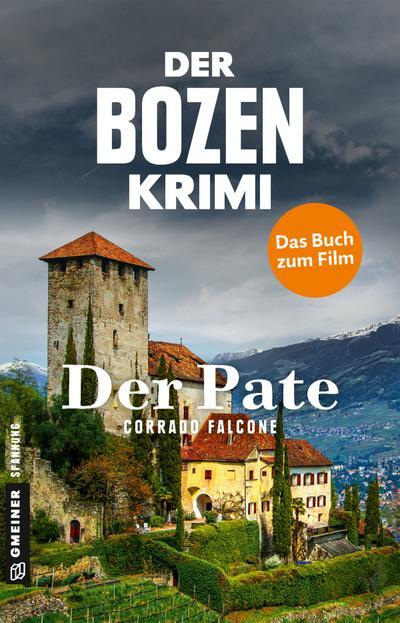 Der Bozen-Krimi - Der Pate (Kriminalromane im GMEINER-Verlag) (Kommissarin Sonja Schwarz)