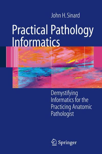 Practical Pathology Informatics