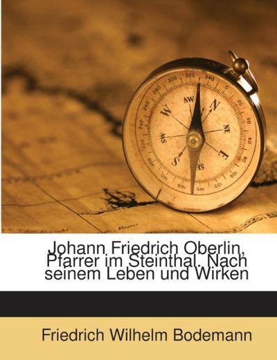 Johann Friedrich Oberlin, Pfarrer im Steinthal. Nach seinem Leben und Wirken