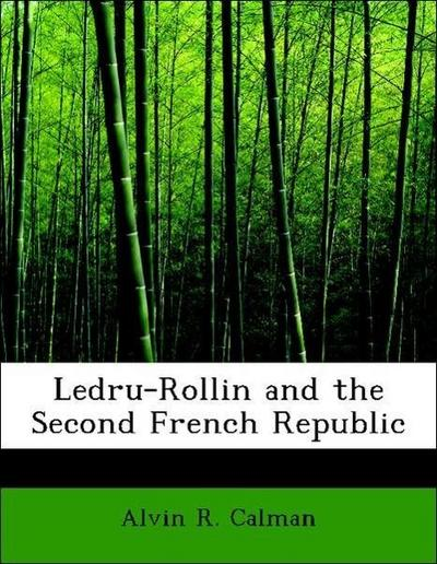Ledru-Rollin and the Second French Republic