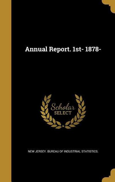 ANNUAL REPORT 1ST- 1878-