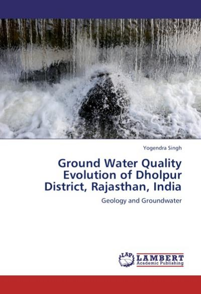 Ground Water Quality Evolution of Dholpur District, Rajasthan, India