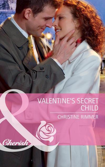 Valentine's Secret Child (Mills & Boon Cherish) (Bravo Family Ties, Book 9)