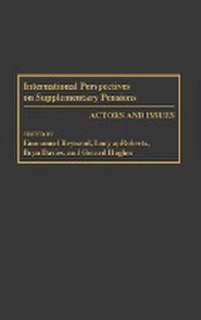 International Perspectives on Supplementary Pensions: Actors and Issues