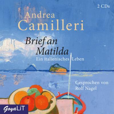 Brief an Matilda. Ein italienisches Leben