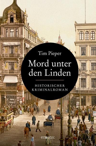 Mord unter den Linden   ; Historischer Kriminalroman ; Deutsch;  -