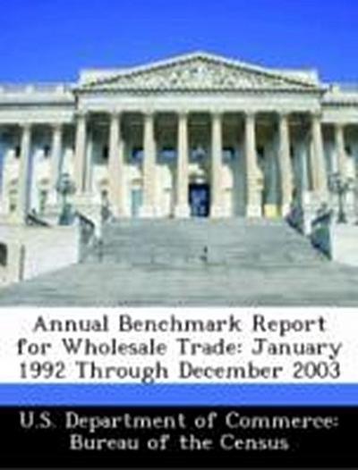 U. S. Department of Commerce: Bureau of the Census: Annual B