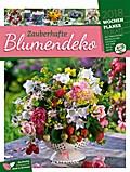 Zauberhafte Blumendeko 2018 - Wochenplaner