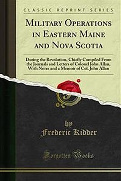 Military Operations in Eastern Maine and Nova Scotia