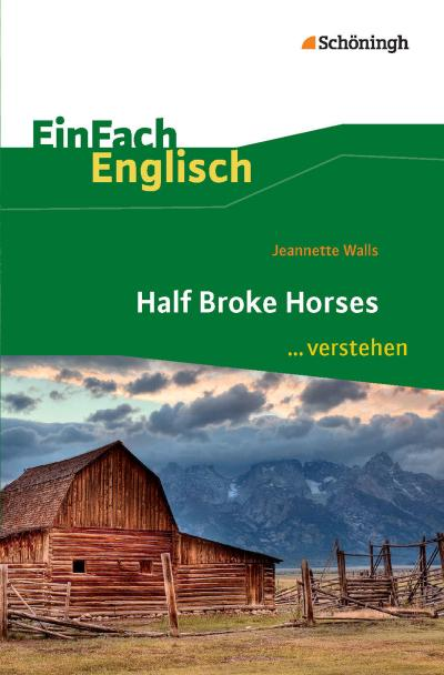 Half Broke Horses. EinFach Englisch ...verstehen