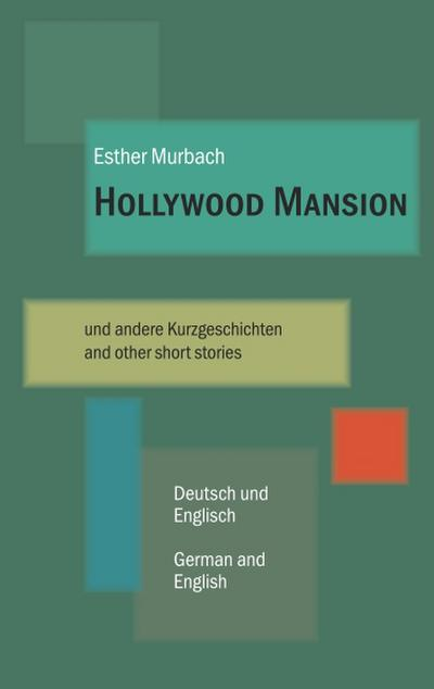 Hollywood Mansion - und andere Kurzgeschichten