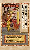 Der Traum vom Goldenen Berg   ; Aus d. Chin.  ...